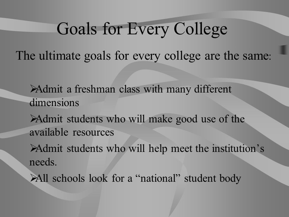 Goals for Every College
