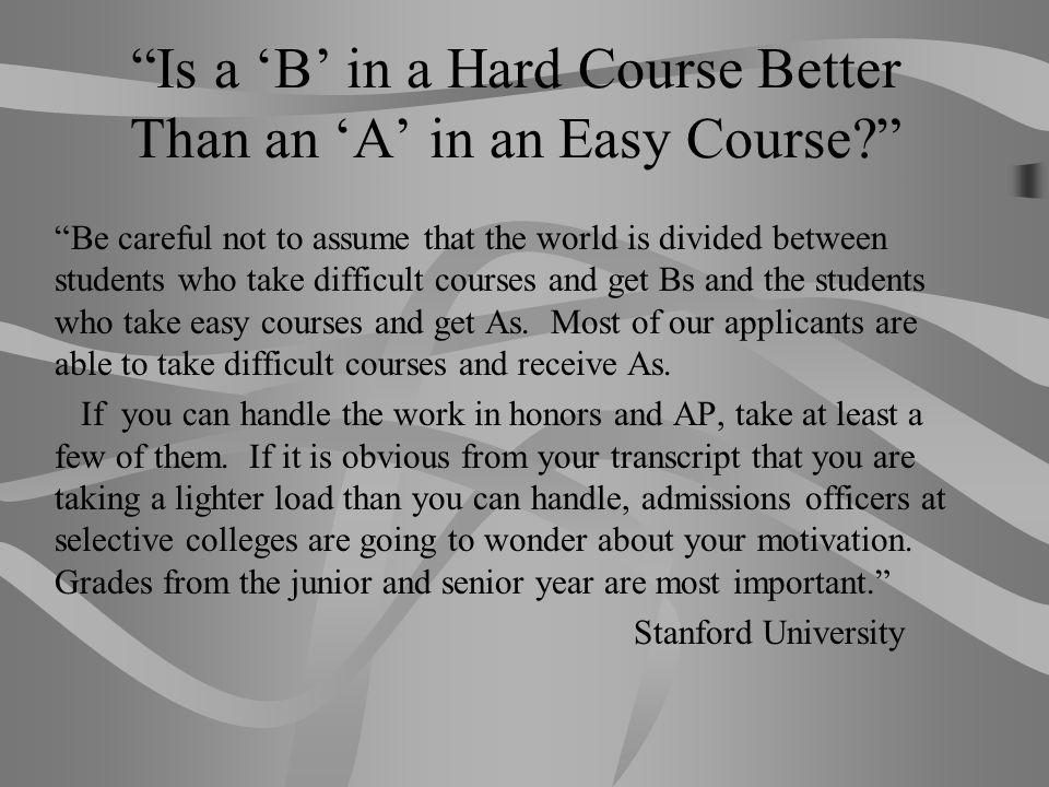 Is a 'B' in a Hard Course Better Than an 'A' in an Easy Course