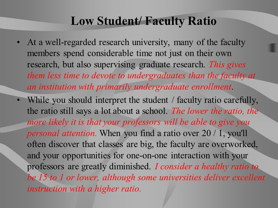 Low Student/ Faculty Ratio