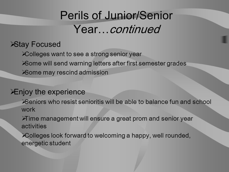 Perils of Junior/Senior Year…continued