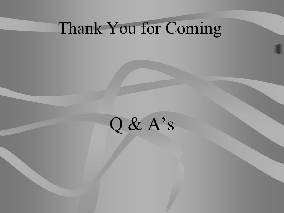 Thank You for Coming Q & A's