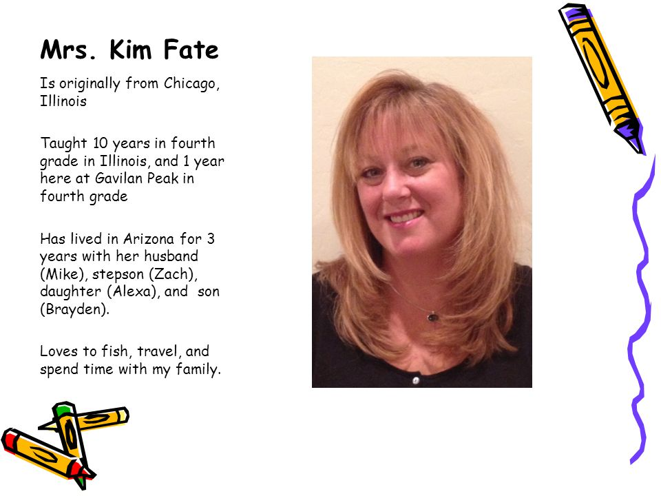 Mrs. Kim Fate Is originally from Chicago, Illinois
