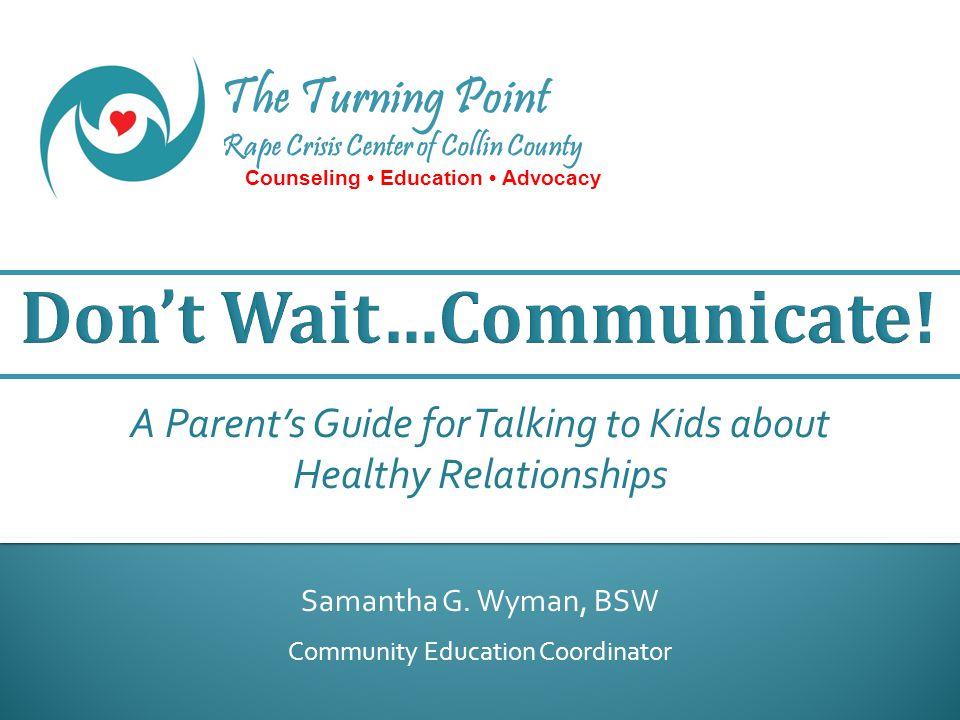 Don't Wait…Communicate!