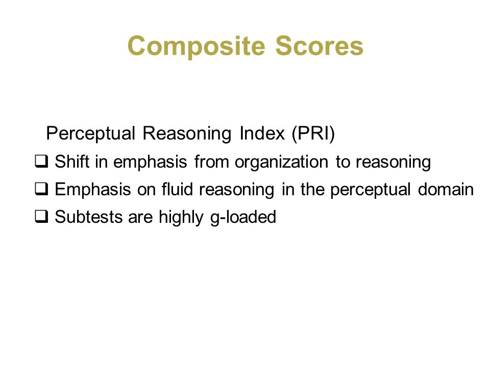 Composite Scores Perceptual Reasoning Index (PRI)