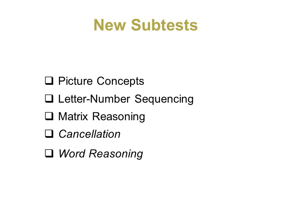 New Subtests Picture Concepts Letter-Number Sequencing