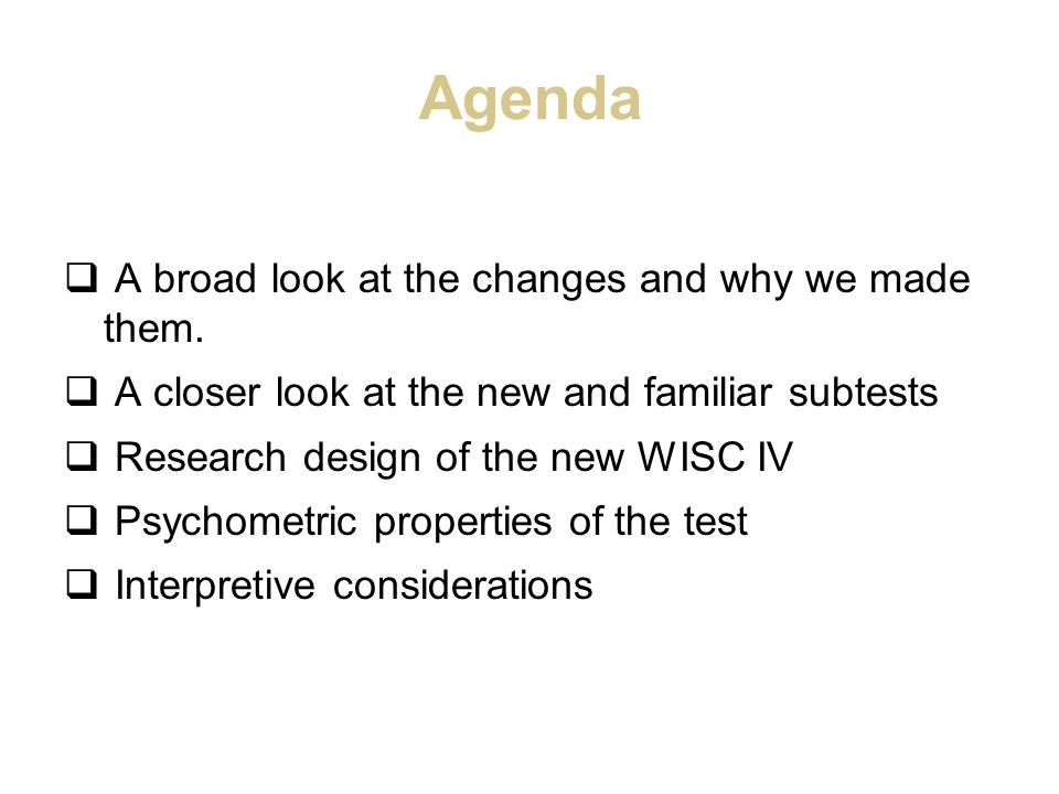 Agenda A broad look at the changes and why we made them.