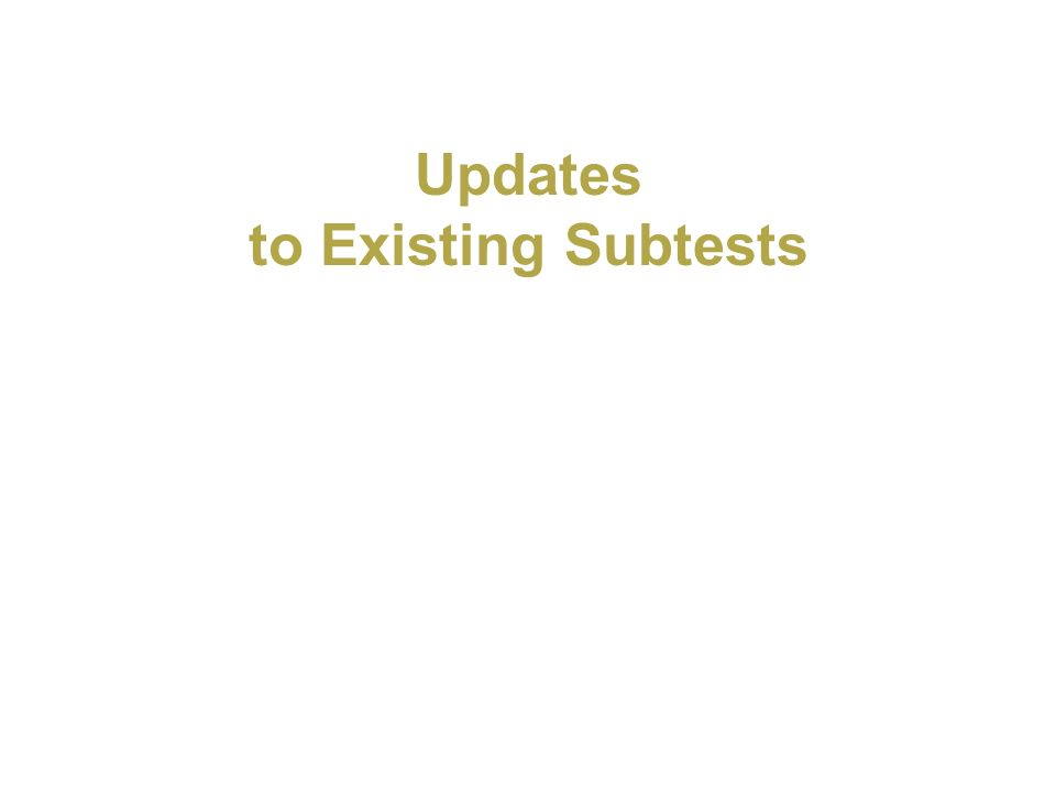 Updates to Existing Subtests