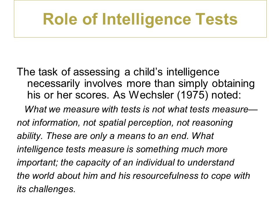 Role of Intelligence Tests