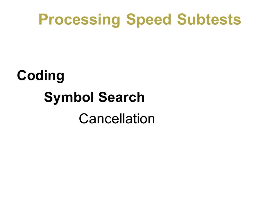 Processing Speed Subtests