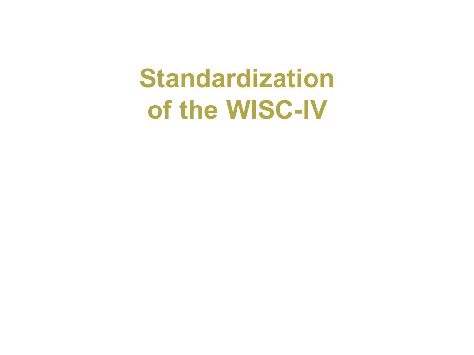 Standardization of the WISC-IV