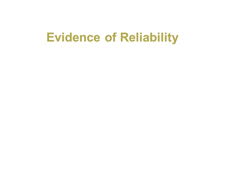 Evidence of Reliability