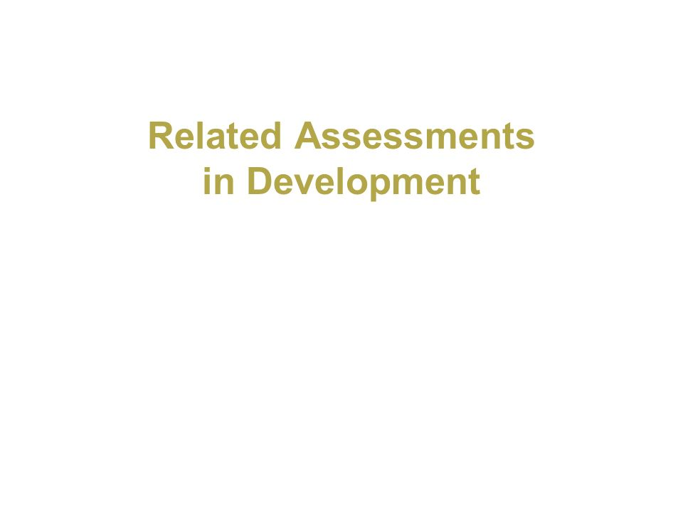 Related Assessments in Development