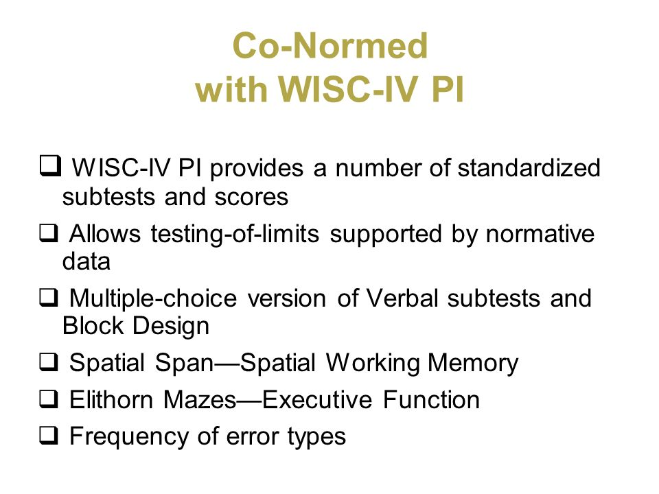 Co-Normed with WISC-IV PI