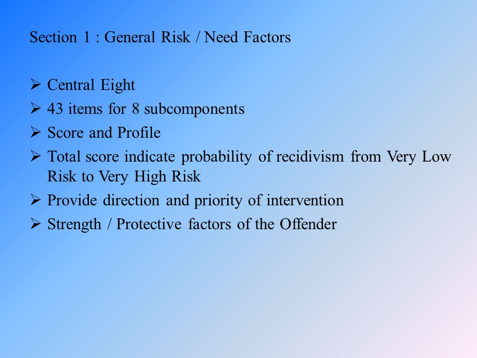 Section 1 : General Risk / Need Factors