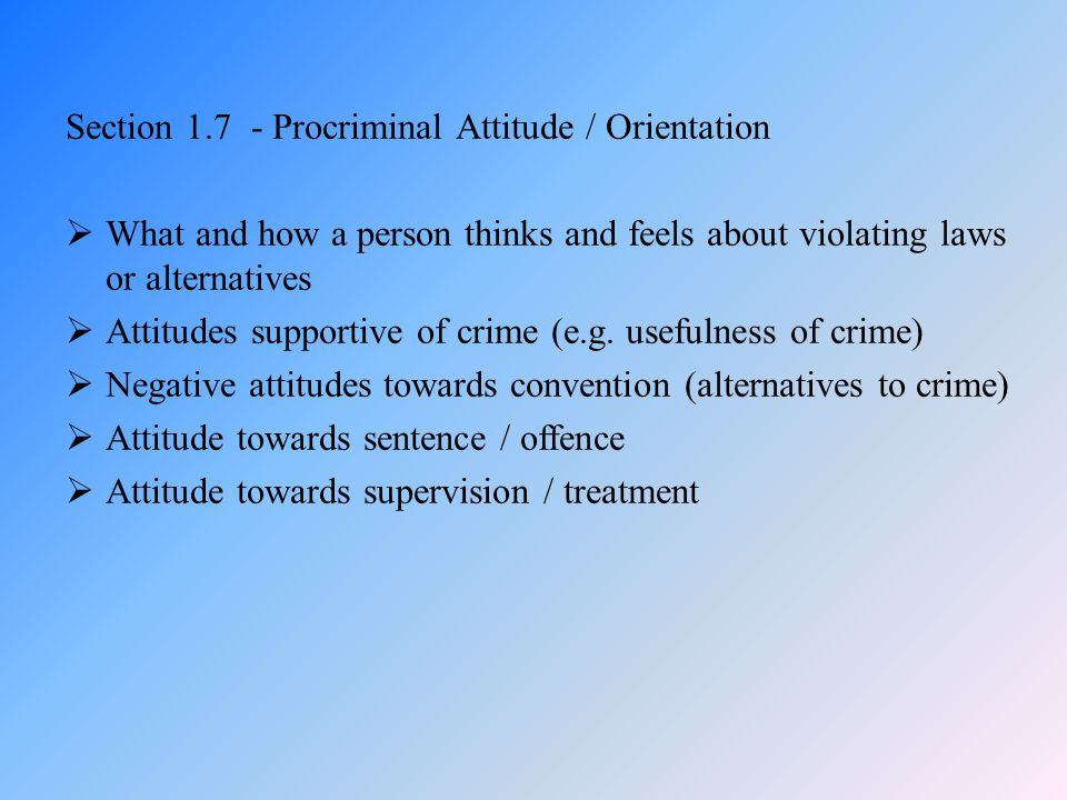 Section 1.7 - Procriminal Attitude / Orientation