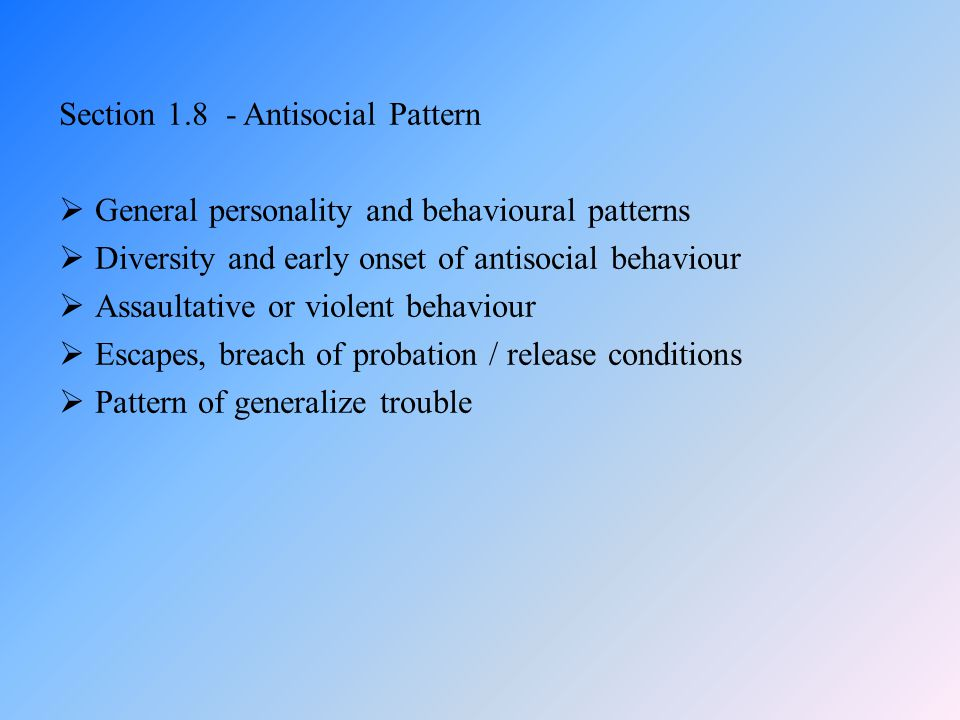 Section 1.8 - Antisocial Pattern