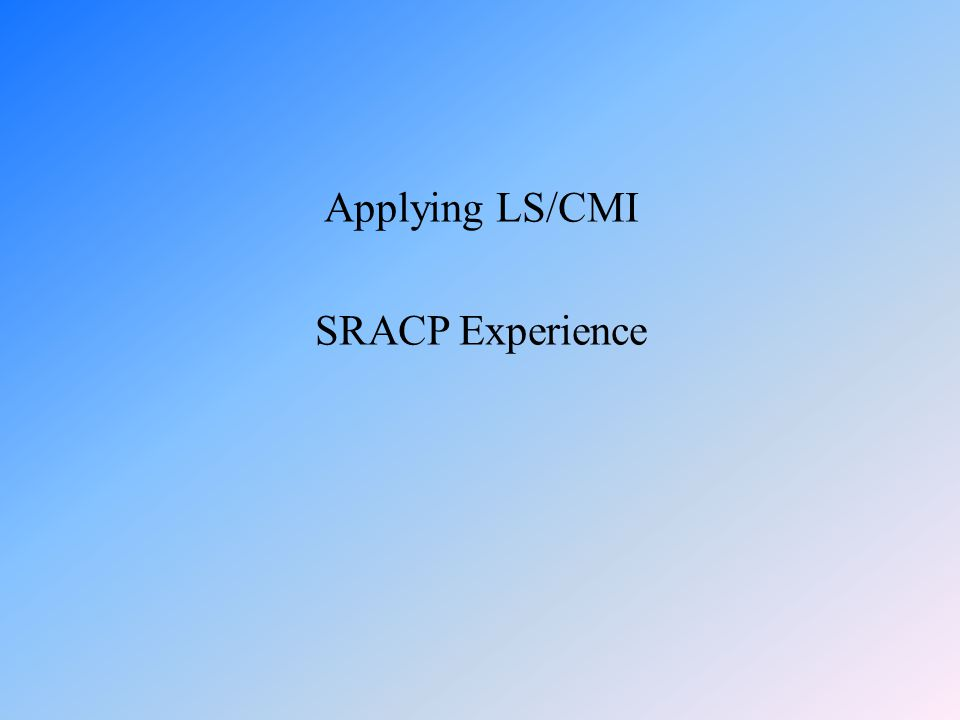 Applying LS/CMI SRACP Experience