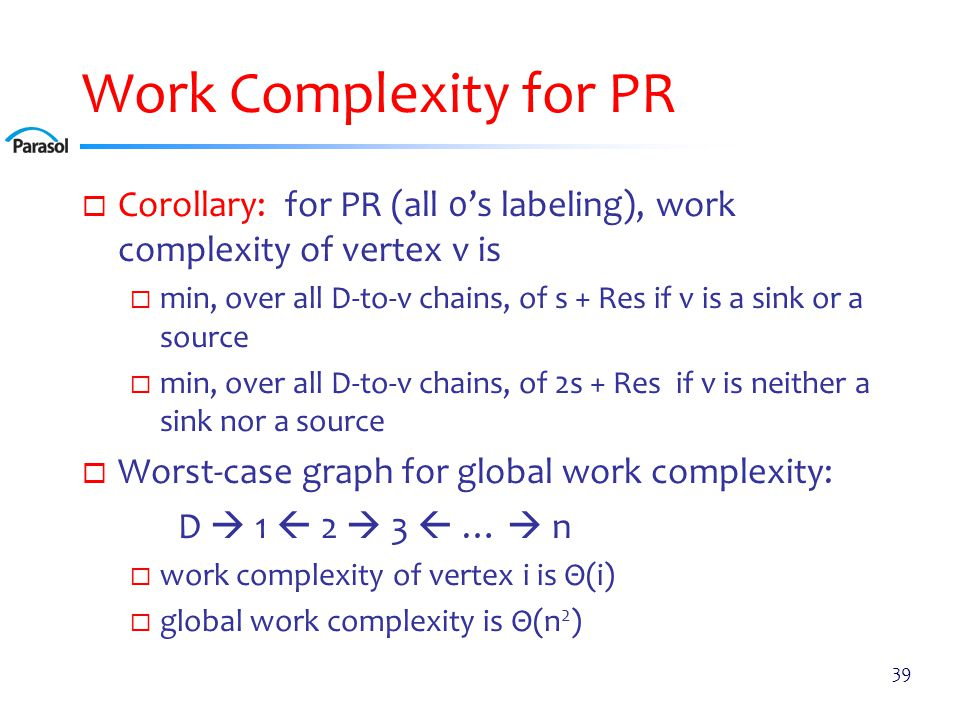 Comparing FR and PR Looking at worst-case global work complexity shows no difference – both are quadratic in number of bad nodes.