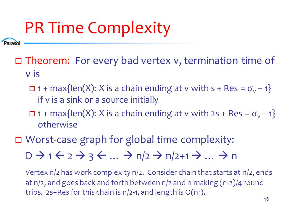 FR vs. PR Again On chain on previous slide, PR has quadratic time complexity. But FR on that chain has linear time complexity.