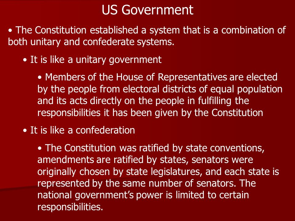 US Government The Constitution established a system that is a combination of both unitary and confederate systems.