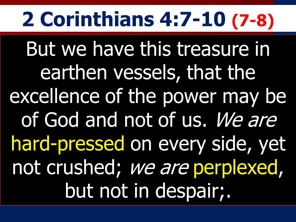 2 Corinthians 4:7-10 (7-8)