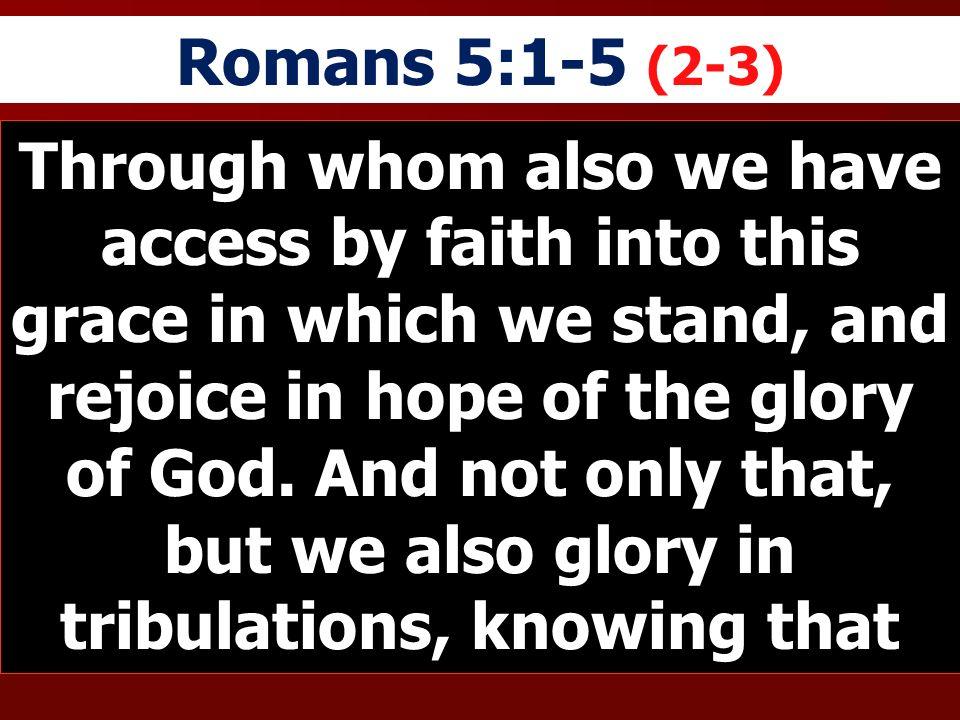 Romans 5:1-5 (2-3)