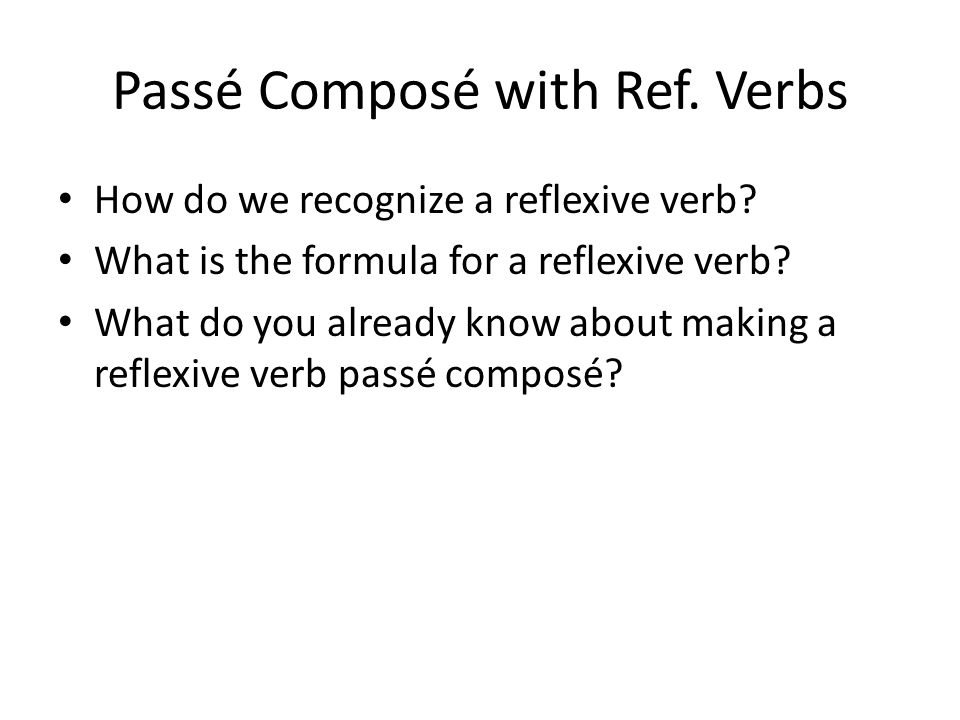 Passé Composé with Ref. Verbs
