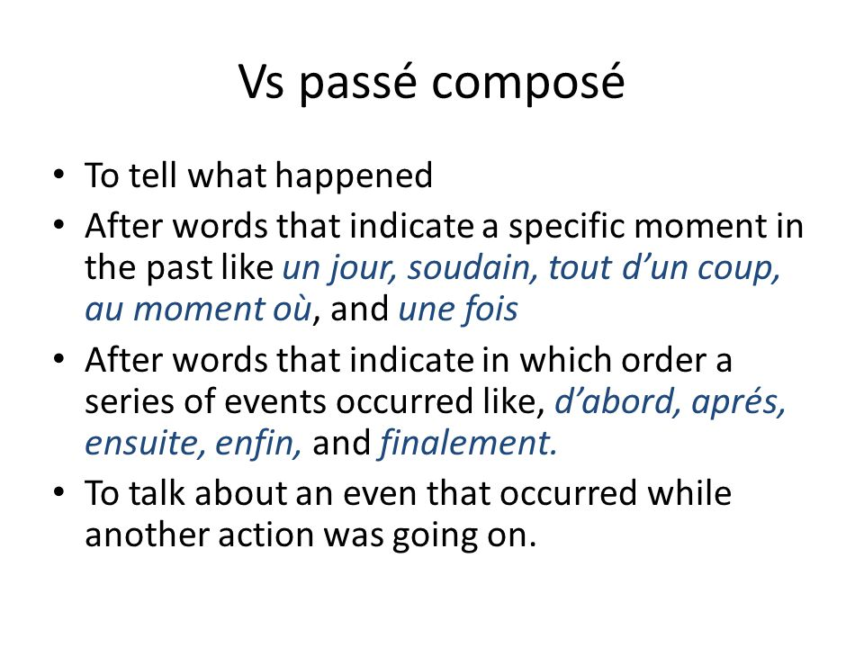 Vs passé composé To tell what happened