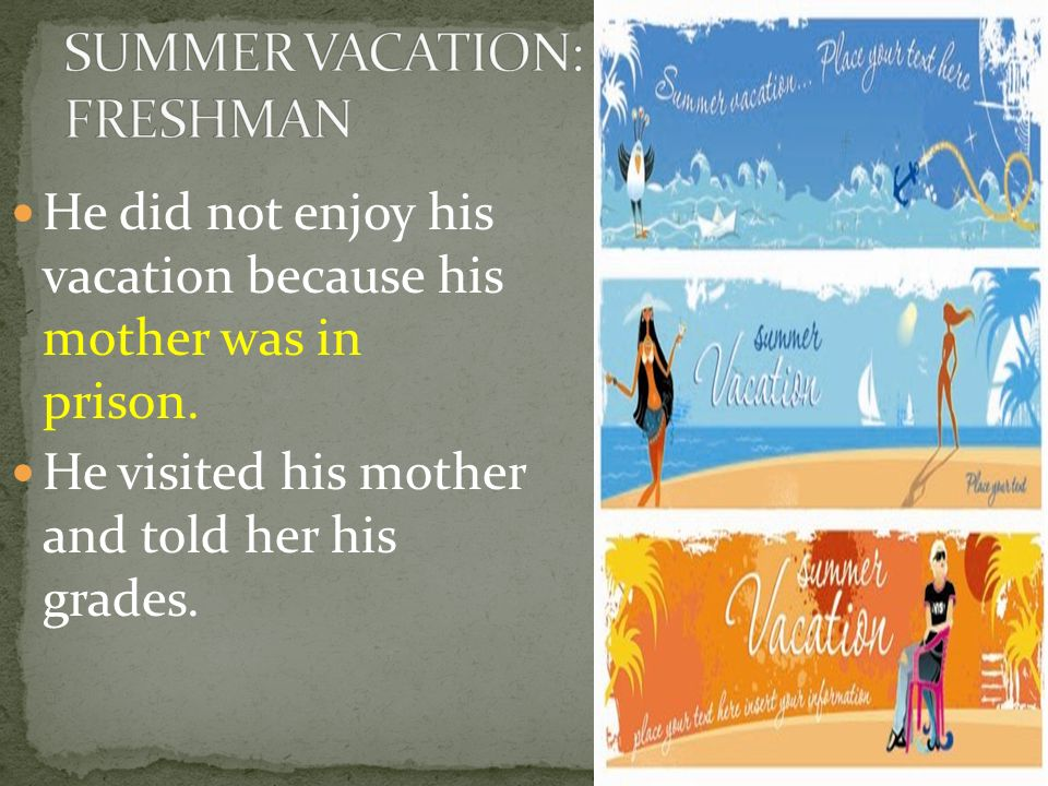 SUMMER VACATION: FRESHMAN