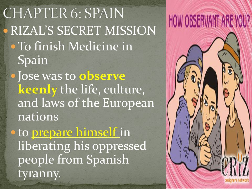 CHAPTER 6: SPAIN RIZAL'S SECRET MISSION To finish Medicine in Spain