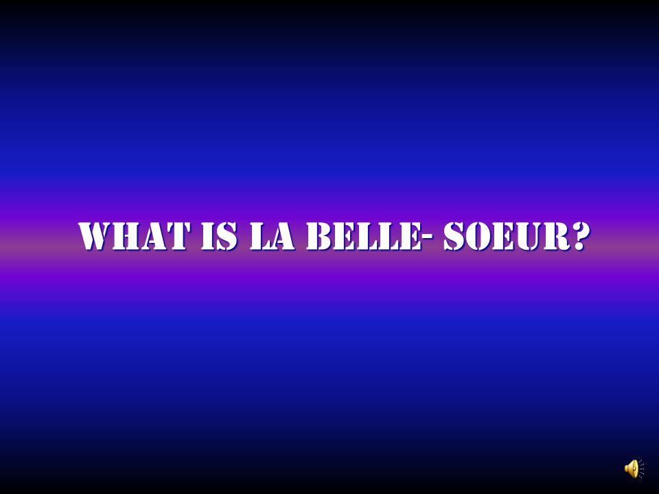 What is la belle- soeur