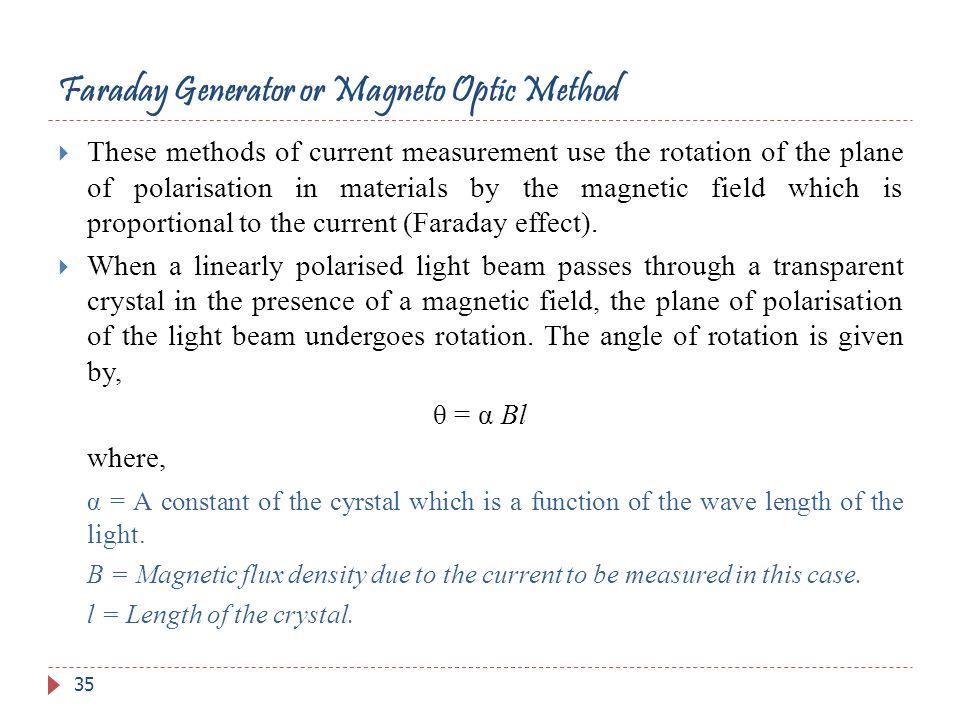 Faraday Generator or Magneto Optic Method