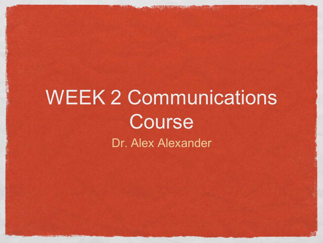 WEEK 2 Communications Course