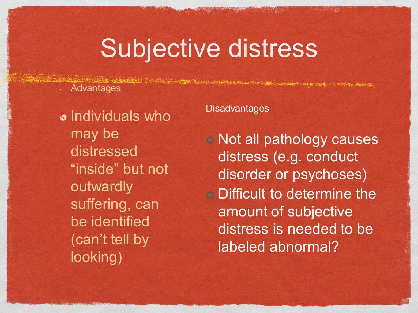 Subjective distress Advantages.