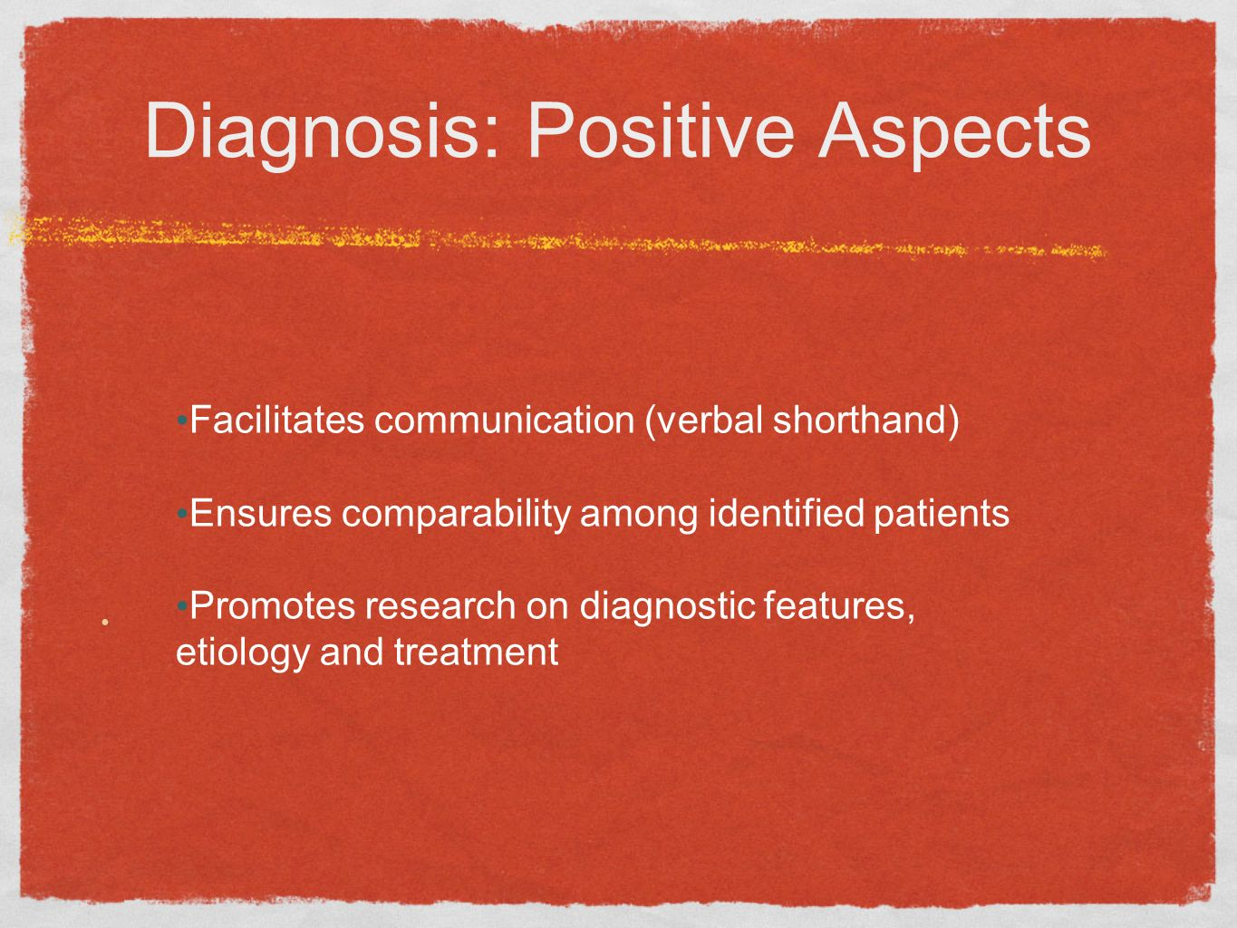 Diagnosis: Positive Aspects