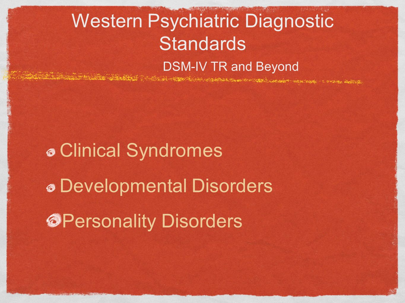 Western Psychiatric Diagnostic Standards DSM-IV TR and Beyond