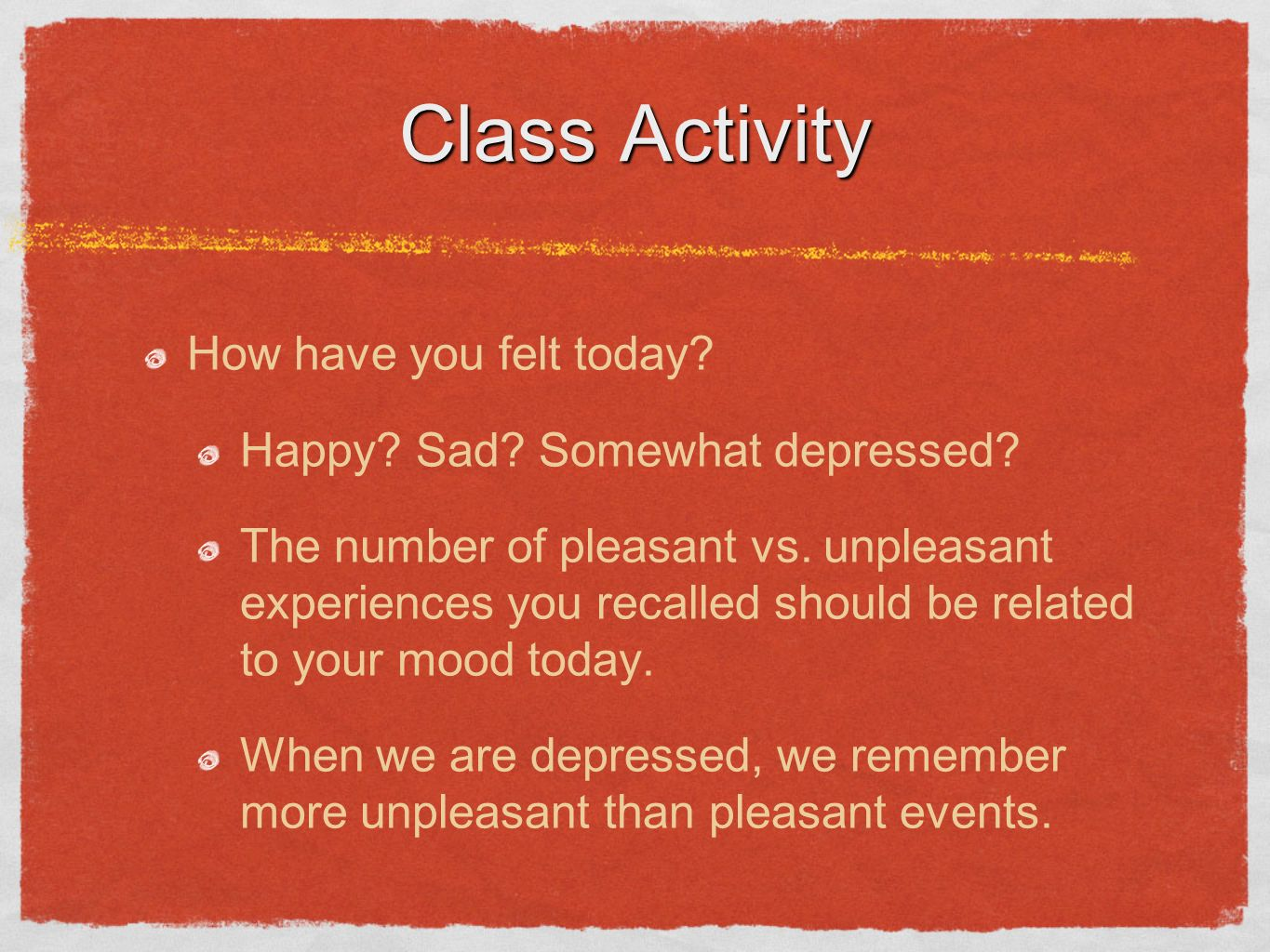 Class Activity How have you felt today