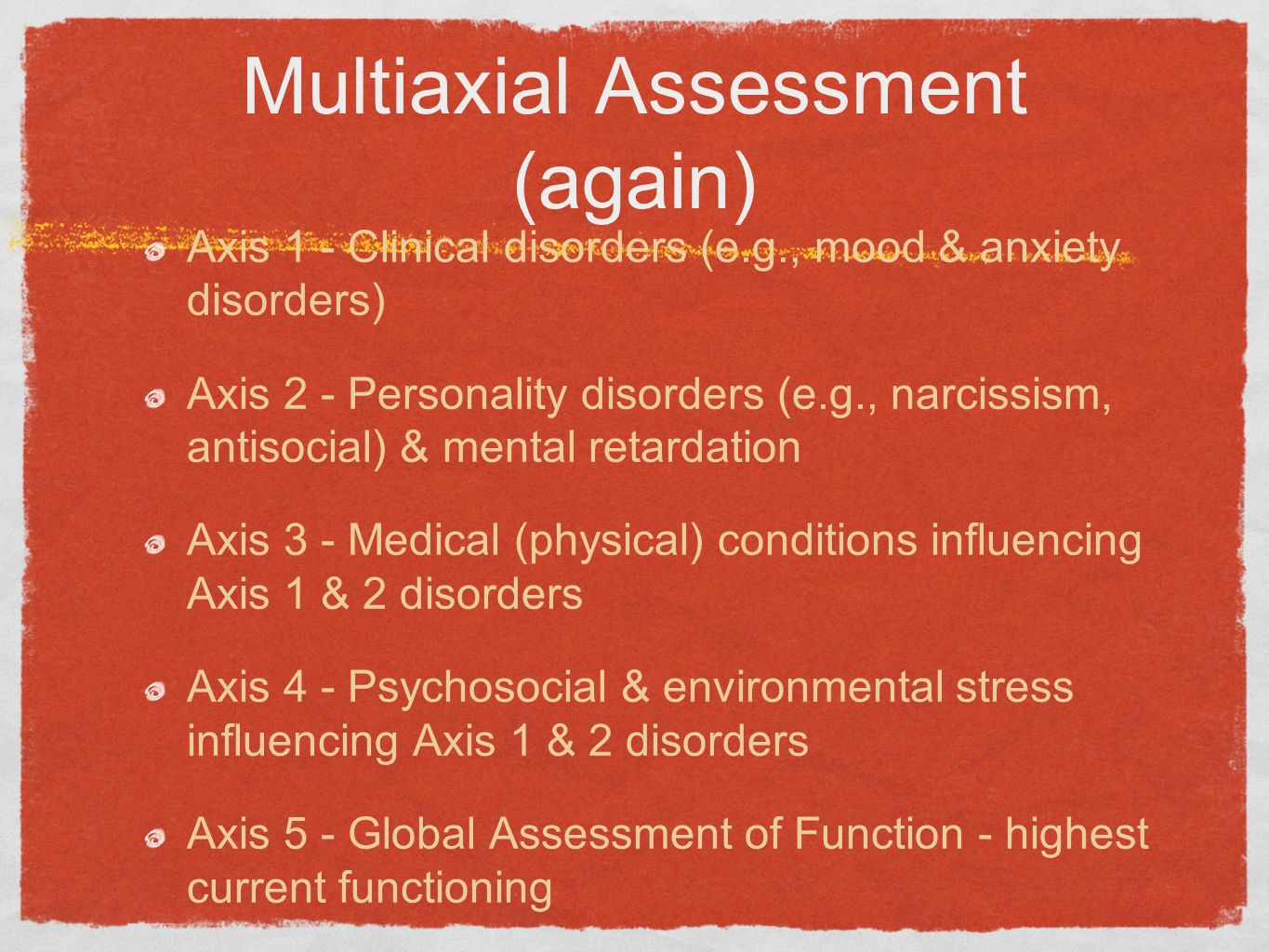 Multiaxial Assessment (again)