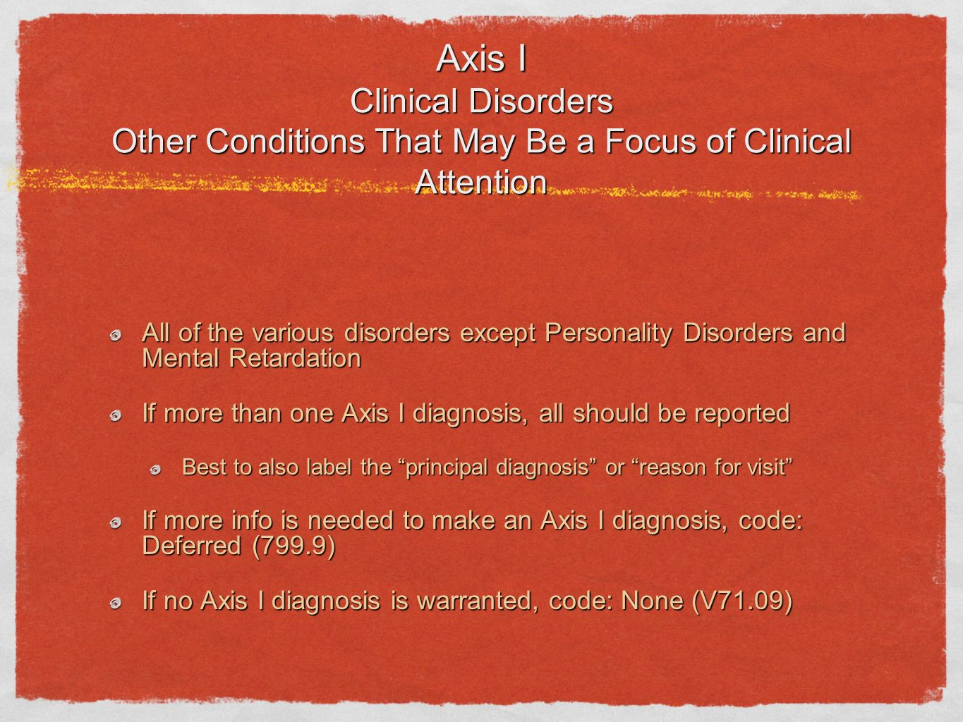 Axis I Clinical Disorders Other Conditions That May Be a Focus of Clinical Attention