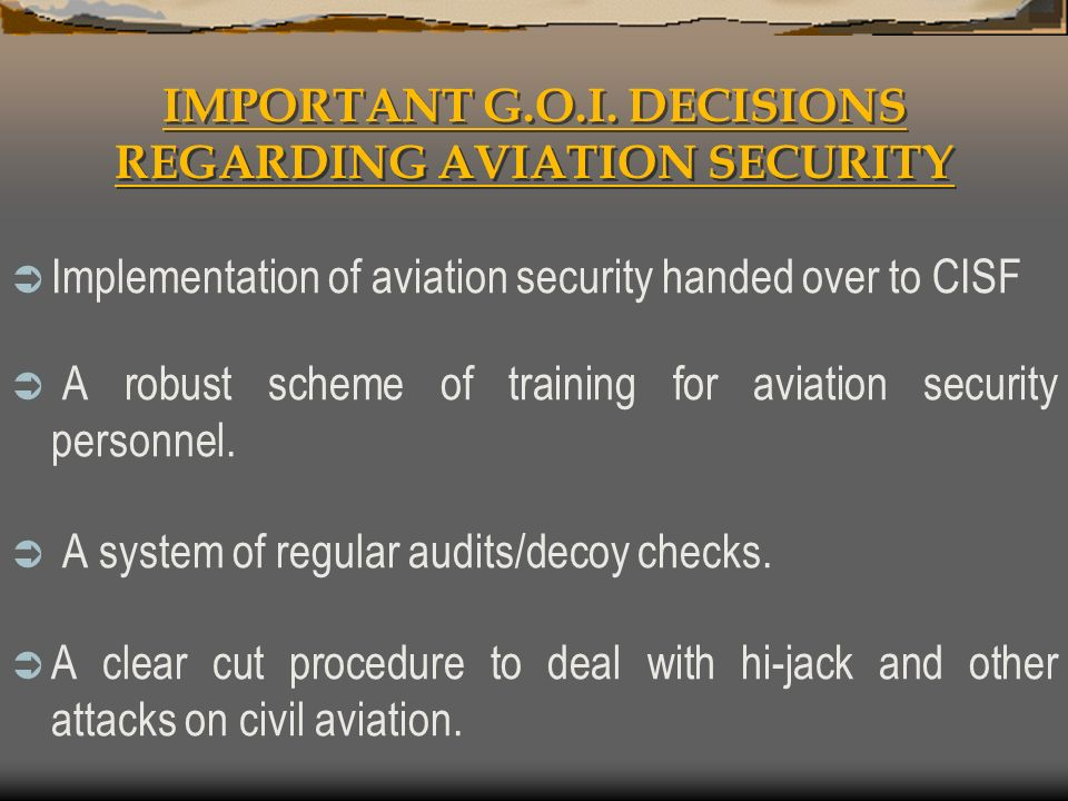 IMPORTANT G.O.I. DECISIONS REGARDING AVIATION SECURITY