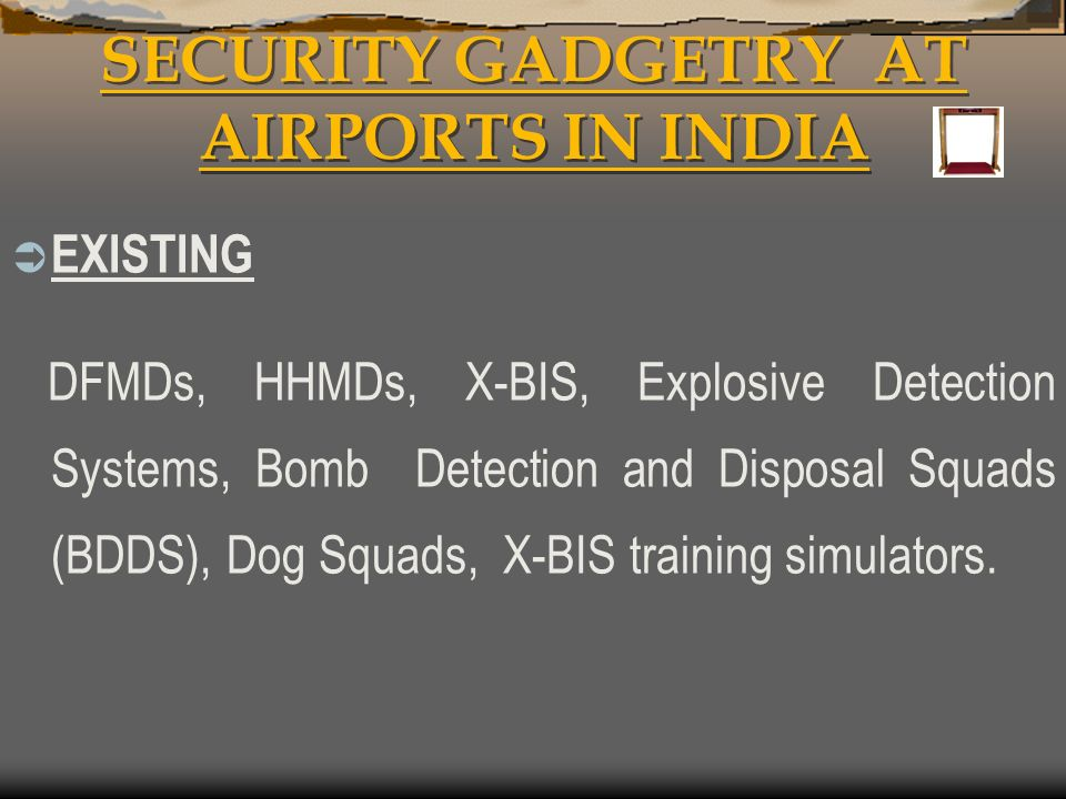 SECURITY GADGETRY AT AIRPORTS IN INDIA