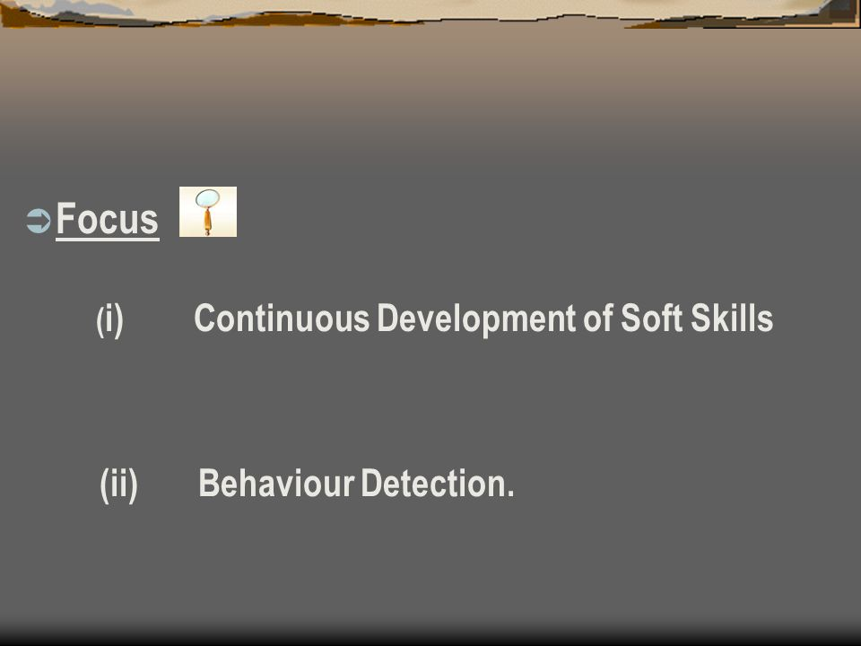 Focus (ii) Behaviour Detection.