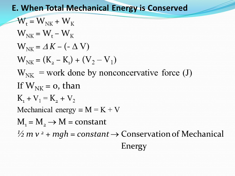 E. When Total Mechanical Energy is Conserved