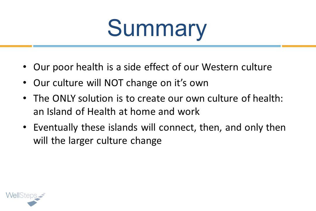 Summary Our poor health is a side effect of our Western culture