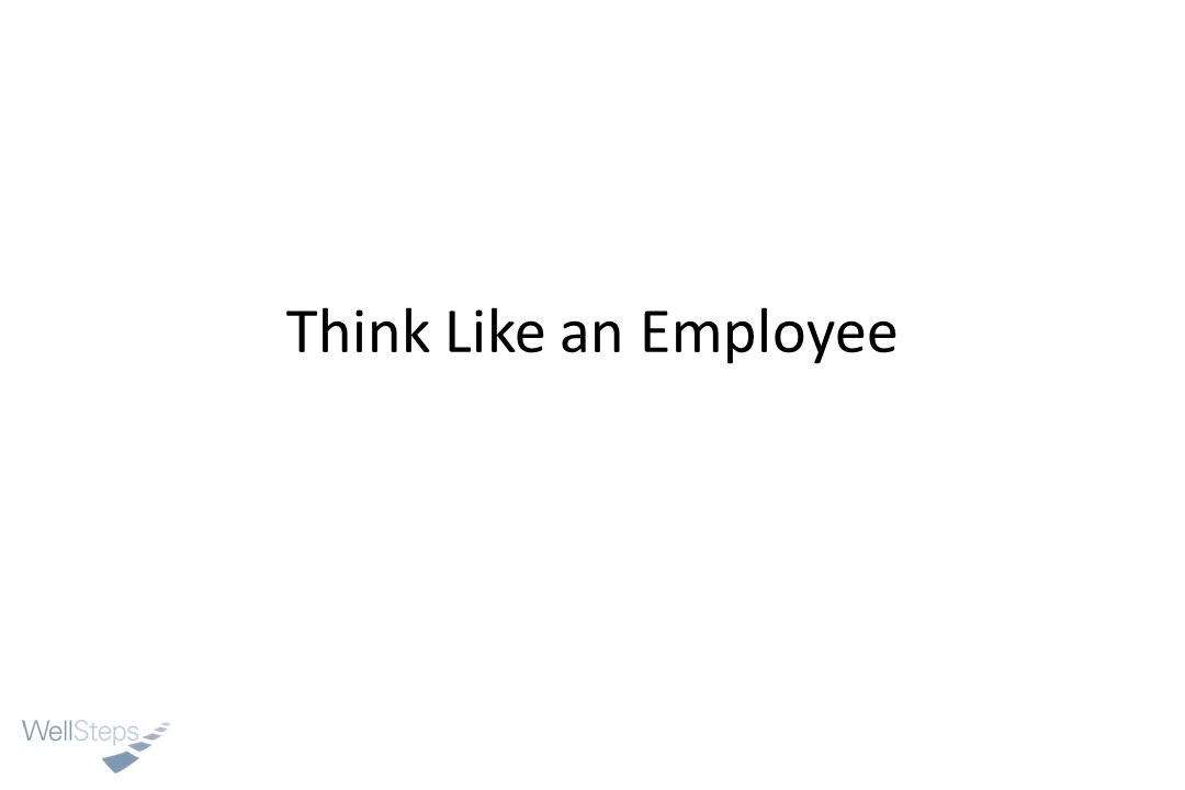 Think Like an Employee