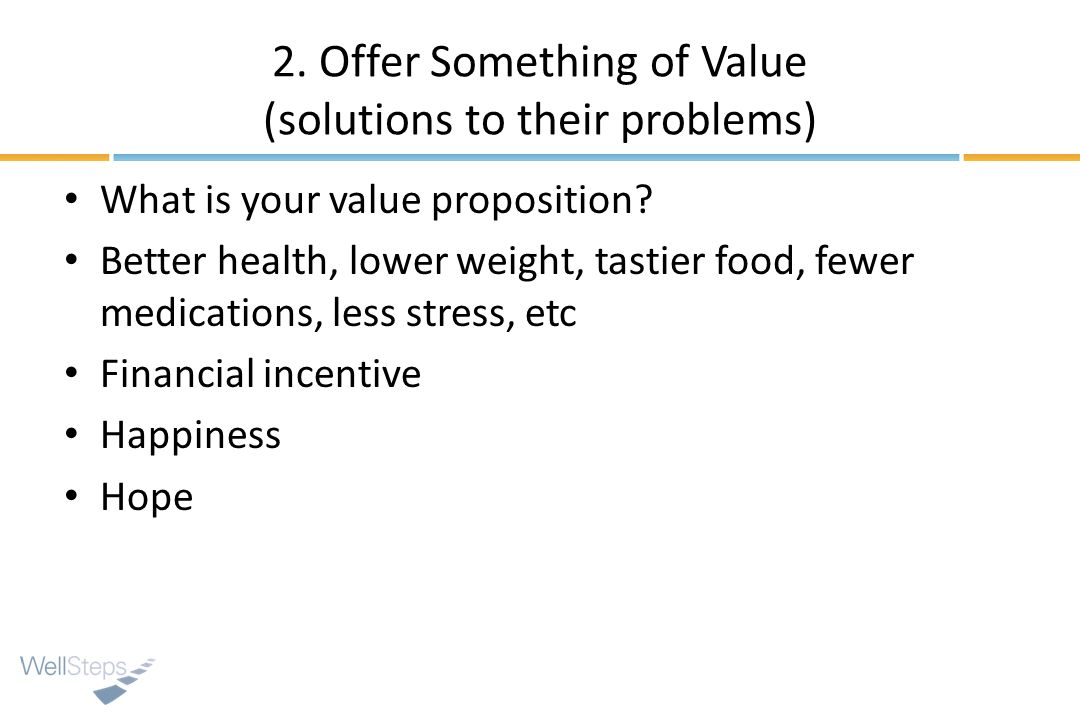 2. Offer Something of Value (solutions to their problems)