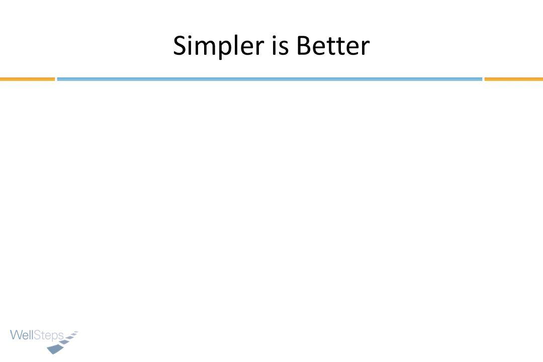 Simpler is Better