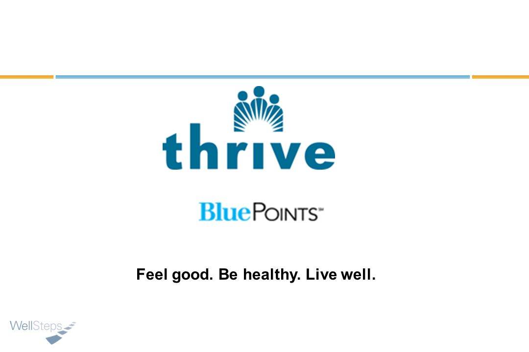 Feel good. Be healthy. Live well.