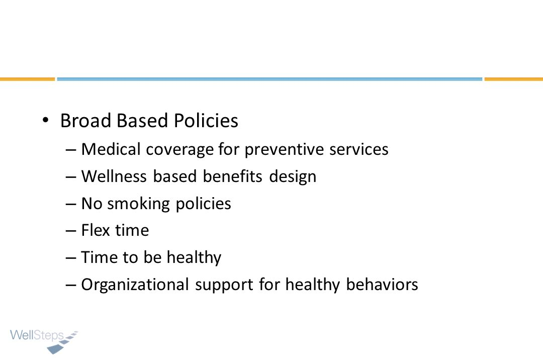 Broad Based Policies Medical coverage for preventive services