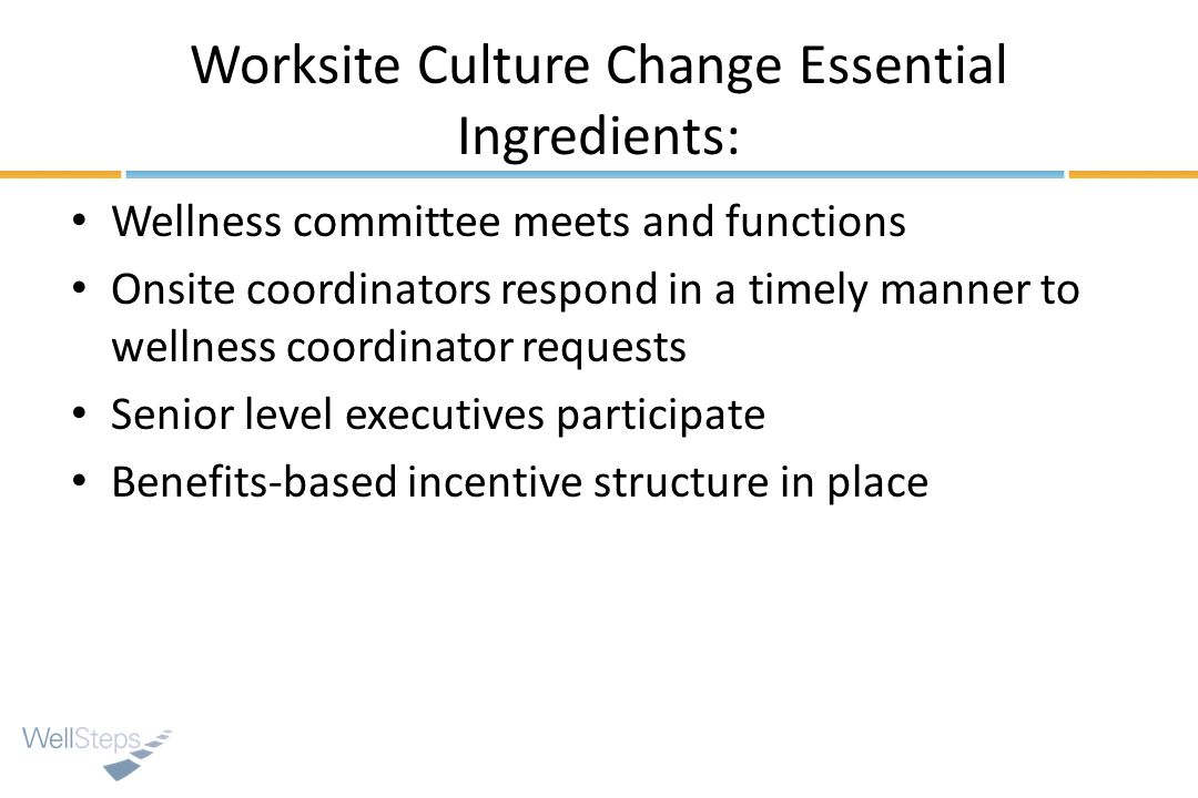 Worksite Culture Change Essential Ingredients: